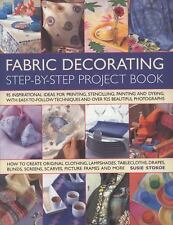 Fabric Decorating Step-by-Step Project Book: 100 inspirational ideas for printin