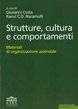Strutture, cultura e comportamenti. Materiali di organizzazione aziendale