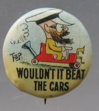 circa 1910 Tep WOULDN'T IT BEAT THE CARS Hassan Cigarettes pinback button *
