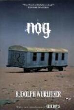 Nog by Rudolph Wurlitzer (2009, Paperback)