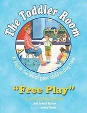 The Toddler Room : Free Play (2013, Paperback)