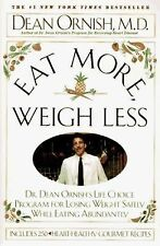 Eat More Weigh Less: Dr. Dean Ornish's Life Choice Program for Losing Weight Saf
