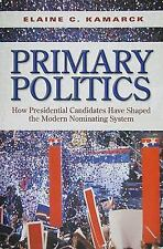 Primary Politics: How Presidential Candidates Have Shaped the Modern Nominating