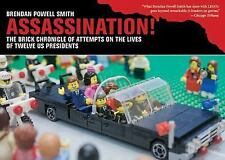 Assassination!: The Brick Chronicle of Attempts on the Lives of Twelve US Presid