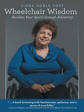 Wheelchair Wisdom: Awaken Your Spirit through Adversity Topf, Linda Noble