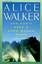You Can't Keep a Good Woman Down Walker, Alice Paperback