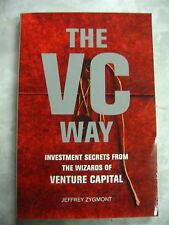The VC Way Investment Secrets from Wizards Venture Capital Jeffery Zygmont B48