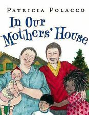 In Our Mothers' House by Patricia Polacco c2009, NEW Hardcover