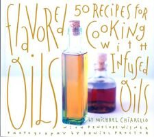 Flavored Oils : Recipes for Cooking with Infused Oils - herbs, fruits, spices +!