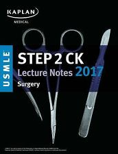 USMLE Prep: USMLE Step 2 CK Lecture Notes 2017: Surgery by Kaplan (2016,...