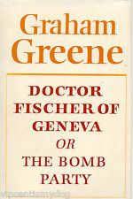 Dr. Fischer of Geneva or the Bomb Party by Graham Greene (Hardback, 1980)
