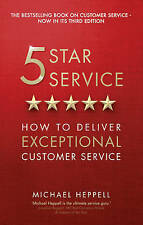 Five Star Service: How to Deliver Exceptional Customer Service by Michael Heppel