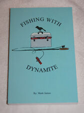 Fishing with Dynamite by Mark James (2011) SIGNED fiction