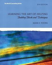 Learning the Art of Helping : Building Blocks and Techniques by Mark E. Young...
