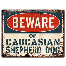 PPDG0066 Beware of CAUCASIAN SHEPHERD DOG Plate Rustic TIN Chic Sign Decor Gift