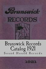Brunswick Records Catalog 1921 by Sound Hound Records (2014, Paperback)