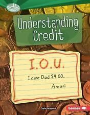 Searchlight Books (tm) -- How Do We Use Money?: Understanding Credit by Carla...