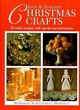 Easy & Elegant Christmas Crafts: 25 Simple Projects With Step-By-Step Instructio