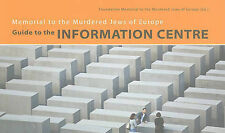 Memorial to the Murdered Jews of Europe: Guide to the Information Centre by...