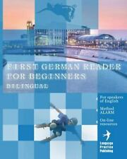 First German Reader for beginners bilingual for speakers of English: First Germa