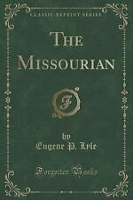 The Missourian (Classic Reprint) by Eugene P. Lyle (2015, Paperback)