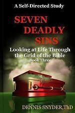Looking at Life Through the Grid of the Bible: Seven Deadly Sins by Dennis...