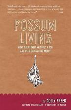 Possum Living: How to Live Well Without a Job and with (Almost) No Money by Fre