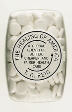 The Healing of America: A Global Quest for Better, Cheaper, and Fairer Health C