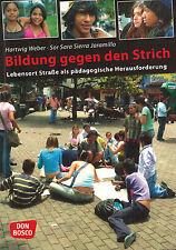 Weber Jaramillo, Bildung gg Strich, Lebensort Straße: Pädagogik Herausforderung