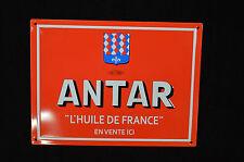 """PLAQUE PUBLICITAIRE """" ANTAR L'HUILE DE FRANCE   """" EN TÔLE SERIGRAPHIEE"""