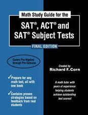 Math Study Guide for the SAT, ACT and SAT Subject Tests -  Final Edition by Cor
