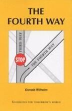 The Fourth Way: Guidelines for tomorrow's world