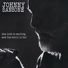 Sansone, Johnny, Lord Is Waiting the Devil Is Too, Excellent