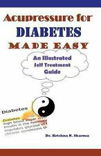 Acupressure for Diabetes Made Easy : An Illustrated Self Treatment Guide by...