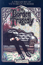 The Borden Tragedy: A Memoir of the Infamous Double Murder at Fall River,...
