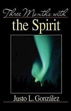 Three Months With the Spirit, González, Justo L., Good Book