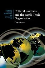NEW - Cultural Products and the World Trade Organization by Voon, Tania