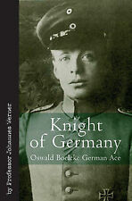 Knight of Germany: Oswald Boelcke German Ace by Johannes Werner (Hardback, 2009)