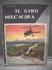 IL GIRO DELL ACQUA Aldo Novi Aldo La Duca La Scuola 1955 Libro Narrativa Ragazzi
