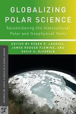 Palgrave Studies in the History of Science and Technology: Globalizing Polar...