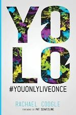 Yolo : What Will Your Legacy Be? by Rachael Coogle (2014, Paperback)
