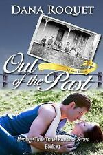 Out of the Past (Heritage Time Travel Romance Series, Book 1): PG-13 A-ExLibrary
