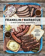Franklin Barbecue: A Meat-Smoking Manifesto by Aaron Franklin (Hardcover) NEW