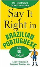 Say It Right in Brazilian Portuguese: The Fastest Way to Correct Pronunciation -