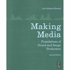 Making Media, Second Edition: Foundations of Sound and Image Production