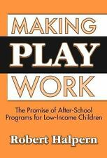 Making Play Work: The Promise of After-School Programs for Low-Income Children,