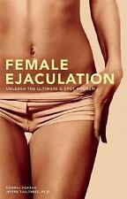 Female Ejaculation: Unleash the Ultimate G-Spot Orgasm, Somraj Pokras, Ph.D. Jef