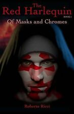 The Red Harlequin - Book 1 of Masks and Chromes by Roberto Ricci (2012,...
