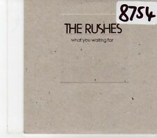 (FT845) The Rushes, What You Waiting For - 2008 DJ CD