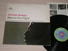 ARCHIE SHEPP - MAMA TOO TIGHT - LP 33 GIRI ITALY